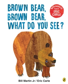 Brown Bear, Brown Bear, What Do You See? : With Audio Read by Eric Carle, Mixed media product Book
