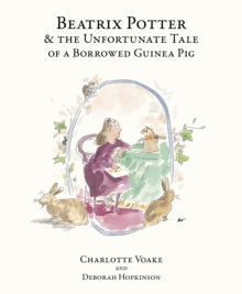 Beatrix Potter and the Unfortunate Tale of the Guinea Pig, EPUB eBook