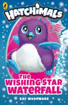 Hatchimals: The Wishing Star Waterfall : (Book 2), Paperback Book