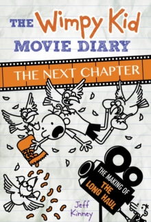 The Wimpy Kid Movie Diary: The Next Chapter (The Making of The Long Haul), Hardback Book