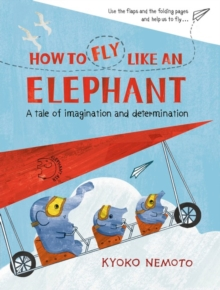 How to Fly Like An Elephant, Paperback Book
