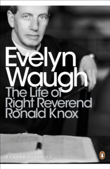 The Life of Right Reverend Ronald Knox, Paperback / softback Book