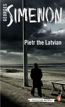 Pietr the Latvian : Inspector Maigret #1, Paperback Book