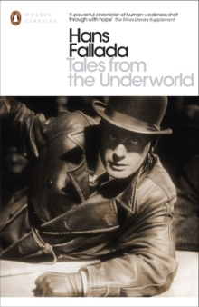 Tales from the Underworld : Selected Shorter Fiction, Paperback Book