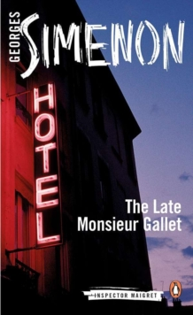 The Late Monsieur Gallet : Inspector Maigret #2, Paperback Book