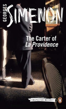 The Carter of 'La Providence' : Inspector Maigret #4, Paperback / softback Book
