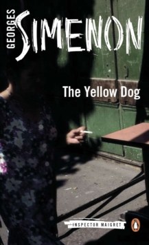 The Yellow Dog : Inspector Maigret #5, Paperback / softback Book