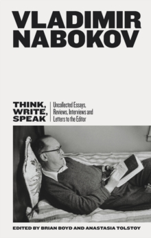 Think, Write, Speak : Uncollected Essays, Reviews, Interviews and Letters to the Editor, Hardback Book