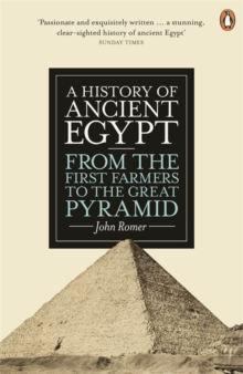A History of Ancient Egypt : From the First Farmers to the Great Pyramid, Paperback / softback Book