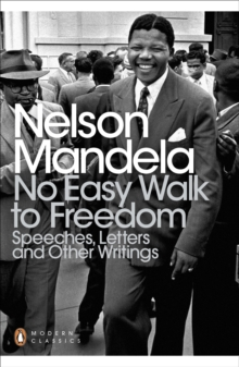 No Easy Walk to Freedom : Speeches, Letters and Other Writings, Paperback / softback Book