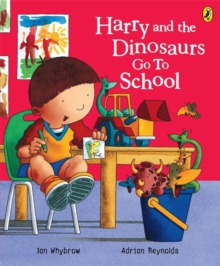 Harry and the Dinosaurs Go to School, Paperback Book