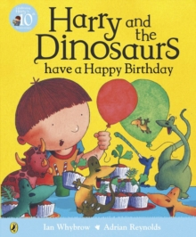Harry and the Dinosaurs have a Happy Birthday, Paperback / softback Book