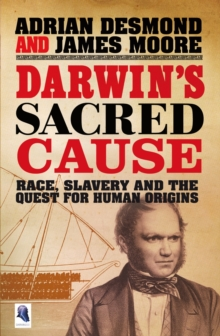 Darwin's Sacred Cause : Race, Slavery and the Quest for Human Origins, EPUB eBook
