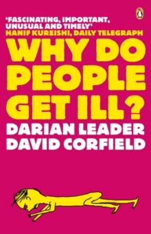 Why Do People Get Ill? : Exploring the Mind-body Connection, EPUB eBook