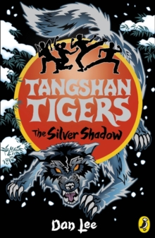 Tangshan Tigers: The Silver Shadow, EPUB eBook