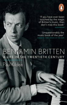 Benjamin Britten : A Life in the Twentieth Century, EPUB eBook