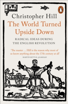 The World Turned Upside Down : Radical Ideas During the English Revolution, EPUB eBook