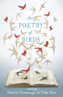 The Poetry of Birds : edited by Simon Armitage and Tim Dee, EPUB eBook