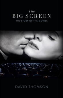 The Big Screen : The Story of the Movies and What They Did to Us, EPUB eBook