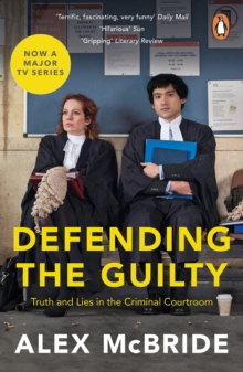 Defending the Guilty : Truth and Lies in the Criminal Courtroom, EPUB eBook