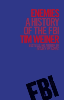 Enemies : A History of the FBI, EPUB eBook