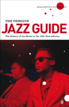 The Penguin Jazz Guide : The History of the Music in the 1000 Best Albums, EPUB eBook
