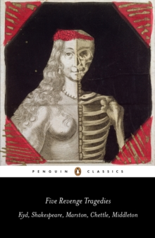 Five Revenge Tragedies : The Spanish Tragedy, Hamlet, Antonio's Revenge, The Tragedy of Hoffman, The Revenger's Tragedy, EPUB eBook