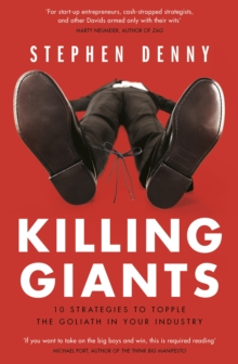 Killing Giants : 10 Strategies To Topple The Goliath In Your Industry, EPUB eBook