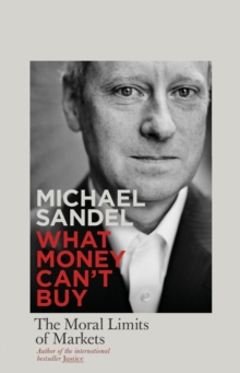 What Money Can't Buy : The Moral Limits of Markets, EPUB eBook
