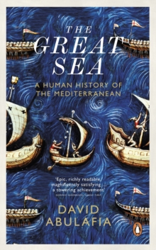 The Great Sea : A Human History of the Mediterranean, EPUB eBook