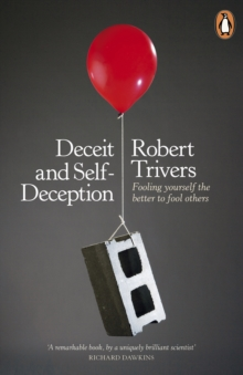 Deceit and Self-Deception : Fooling Yourself the Better to Fool Others, EPUB eBook
