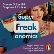 Superfreakonomics : Global Cooling, Patriotic Prostitutes and Why Suicide Bombers Should Buy Life Insurance, eAudiobook MP3 eaudioBook