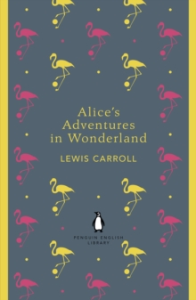 Alice's Adventures in Wonderland and Through the Looking Glass, EPUB eBook