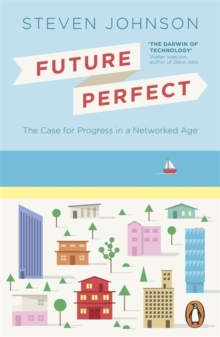 Future Perfect : The Case For Progress In A Networked Age, Paperback / softback Book