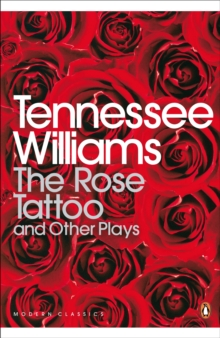 The Rose Tattoo and Other Plays, EPUB eBook