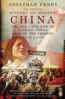 The Penguin History of Modern China : The Fall and Rise of a Great Power, 1850 to the Present, Second Edition, Paperback / softback Book