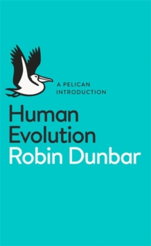 Human Evolution : A Pelican Introduction, Paperback / softback Book