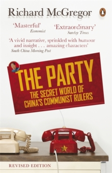 The Party : The Secret World of China's Communist Rulers, Paperback / softback Book