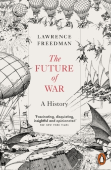 The Future of War : A History, Paperback / softback Book
