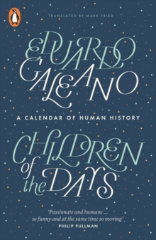 Children of the Days : A Calendar of Human History, Paperback Book