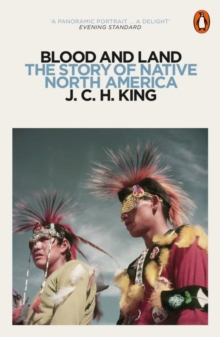 Blood and Land : The Story of Native North America, Paperback Book