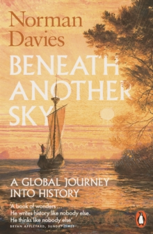 Beneath Another Sky : A Global Journey into History, Paperback / softback Book