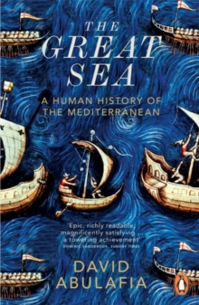 The Great Sea : A Human History of the Mediterranean, Paperback Book