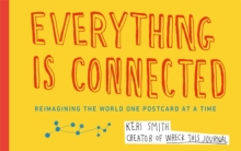 Everything is Connected : Reimagining the World One Postcard at a Time, Paperback Book