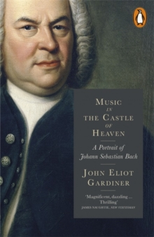 Music in the Castle of Heaven : A Portrait of Johann Sebastian Bach, Paperback / softback Book