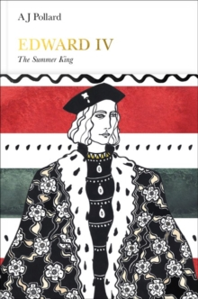 Edward IV (Penguin Monarchs) : The Summer King, Hardback Book