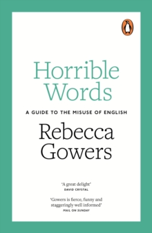 Horrible Words : A Guide to the Misuse of English, Paperback Book