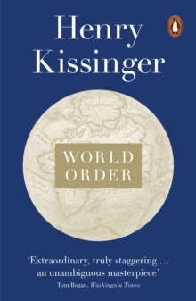 World Order : Reflections on the Character of Nations and the Course of History, Paperback / softback Book