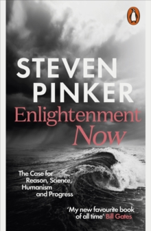 Enlightenment Now : The Case for Reason, Science, Humanism, and Progress, Paperback / softback Book