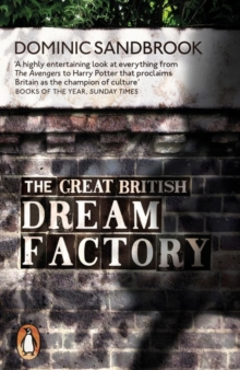 The Great British Dream Factory : The Strange History of Our National Imagination, Paperback Book